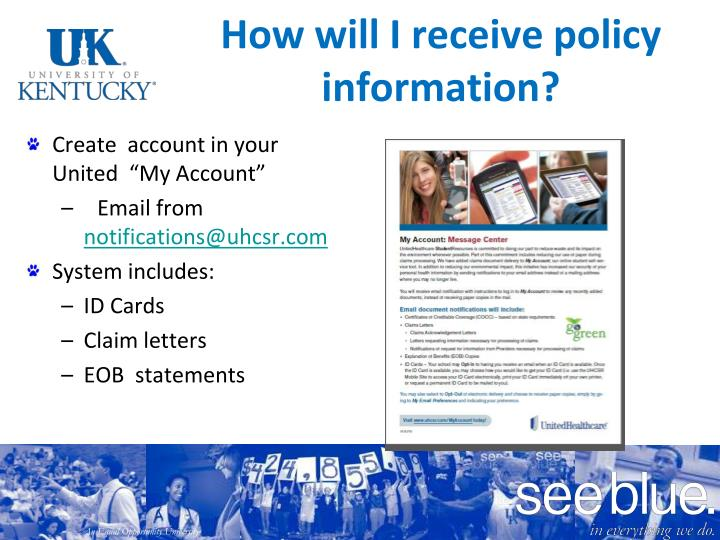 How will I receive policy information?
