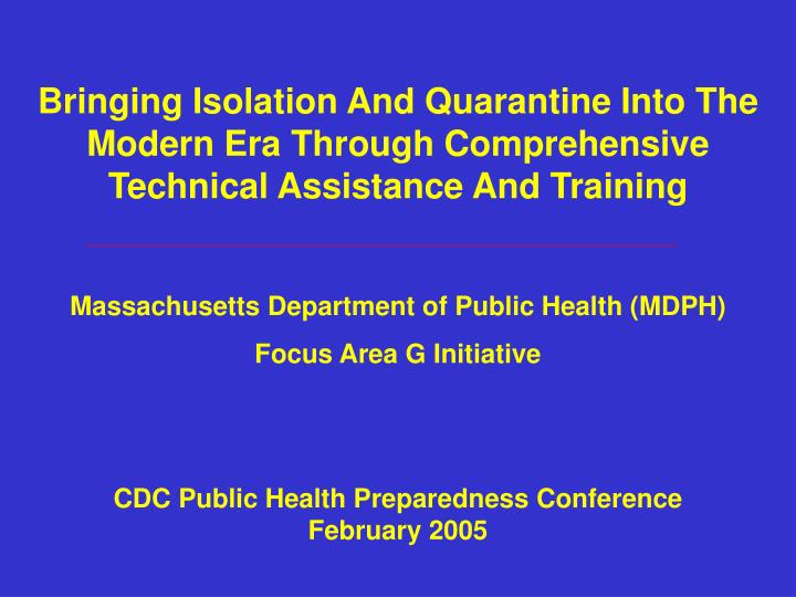 Bringing Isolation And Quarantine Into The Modern Era Through Comprehensive Technical Assistance And...