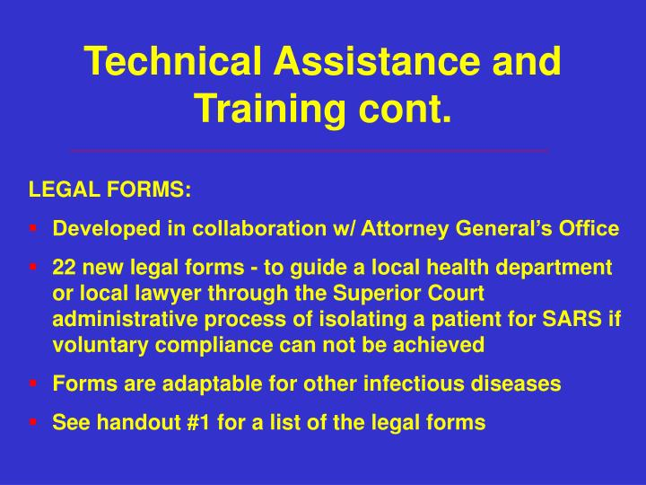 Technical Assistance and Training cont.