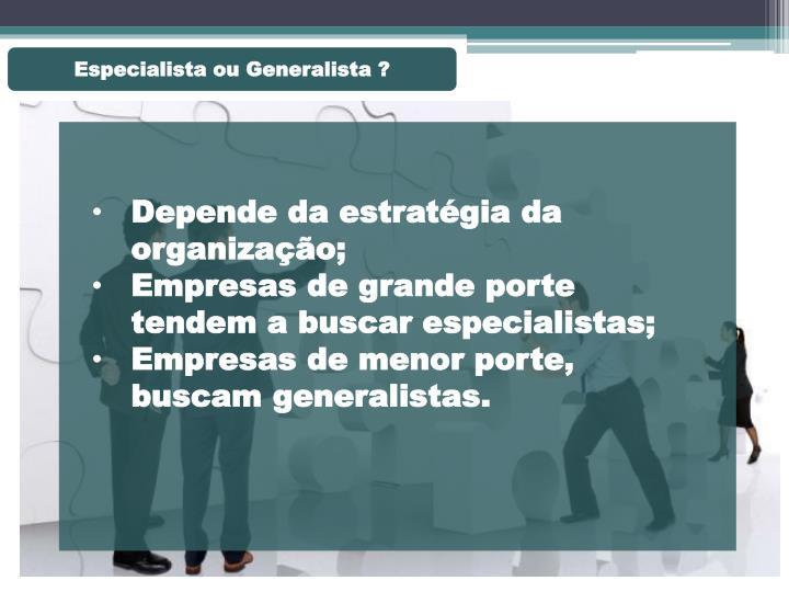 Especialista ou Generalista ?