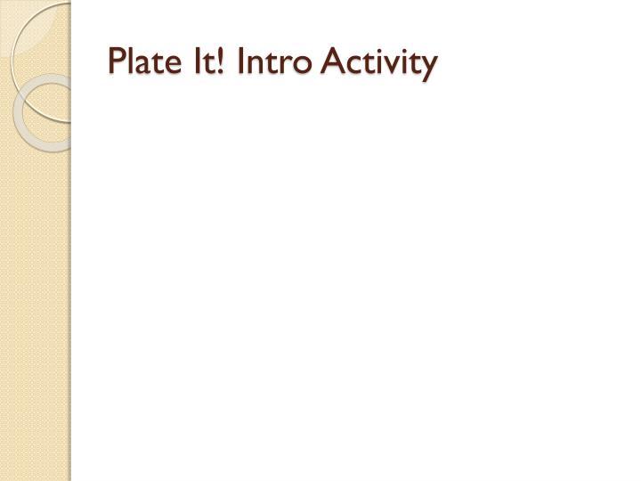 Plate It!