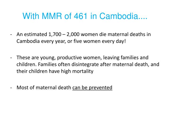 With MMR of 461 in Cambodia....