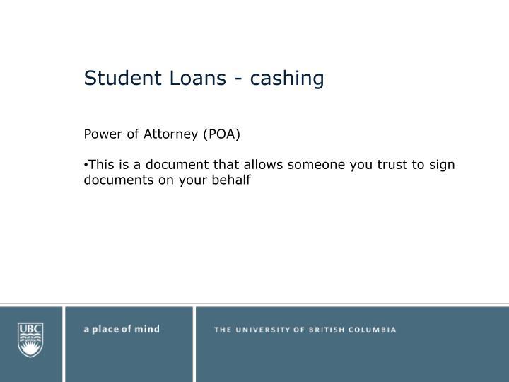 Student Loans - cashing
