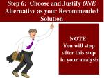 step 6 choose and justify one alternative as your recommended solution