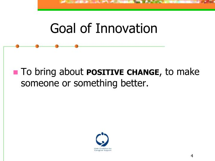 Goal of Innovation