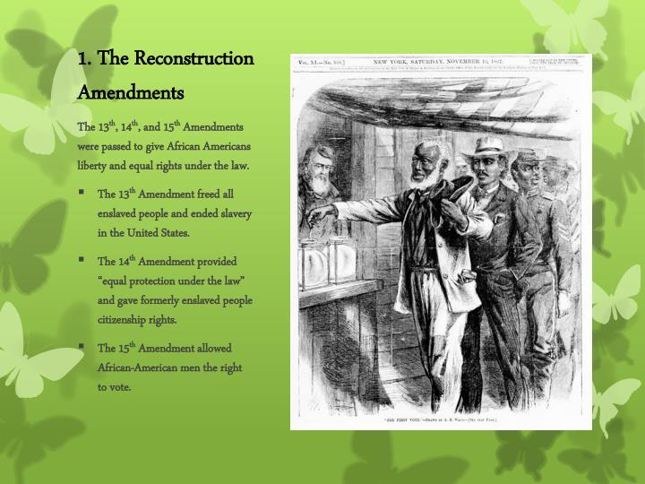 1. The Reconstruction Amendments