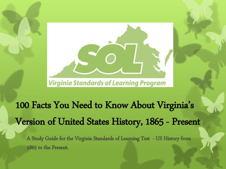 100 facts you need to know about virginia s version of united states history 1865 present