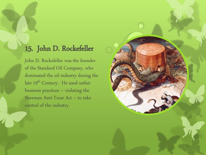 15.  John D. Rockefeller