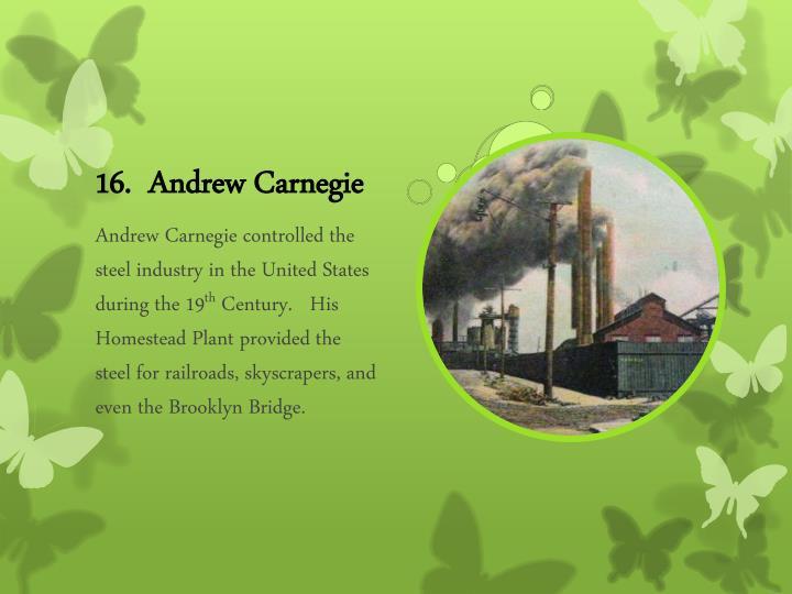 16.  Andrew Carnegie