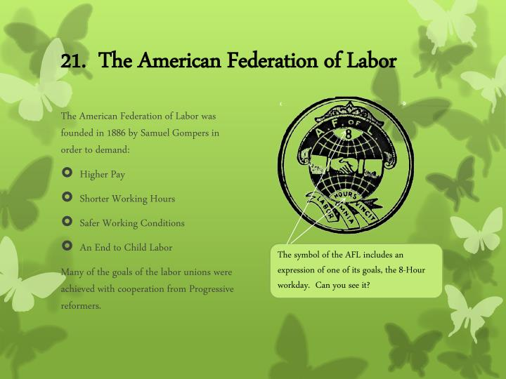 21.  The American Federation of Labor