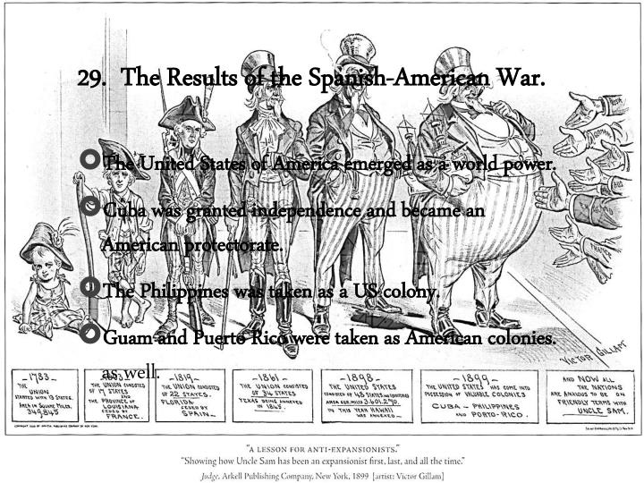 29.  The Results of the Spanish-American War.