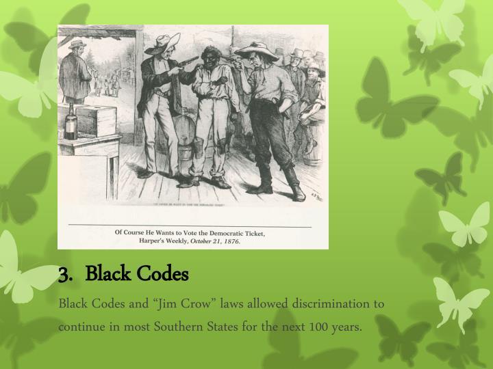 3.  Black Codes