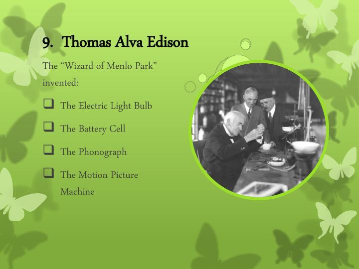 9.  Thomas Alva Edison