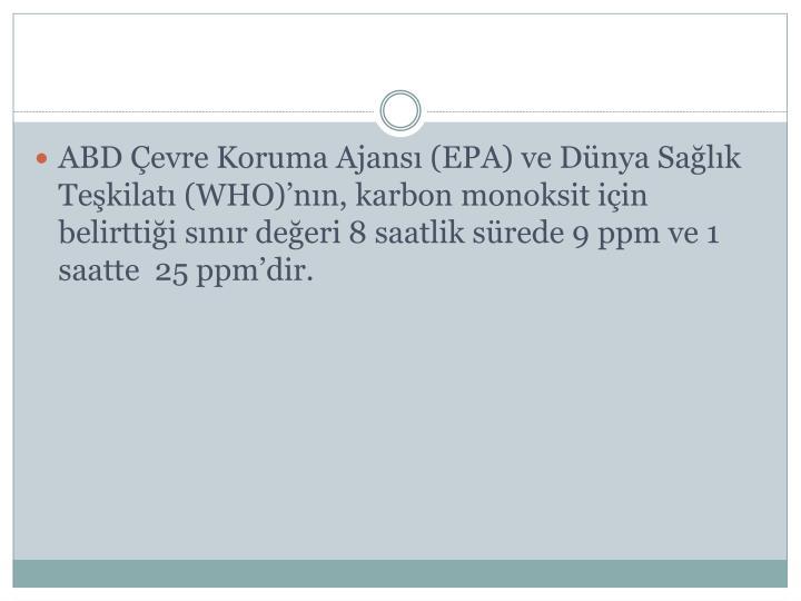 ABD Çevre Koruma Ajansı (EPA) ve Dünya Sağlık Teşkilatı (WHO)'