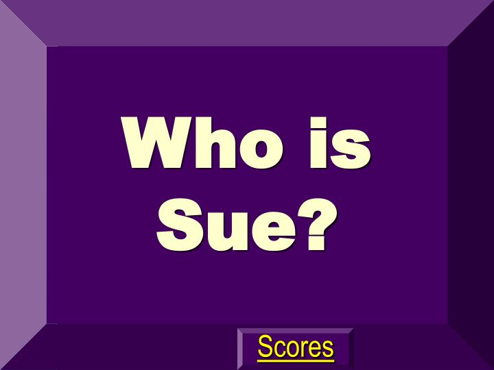 Who is Sue?