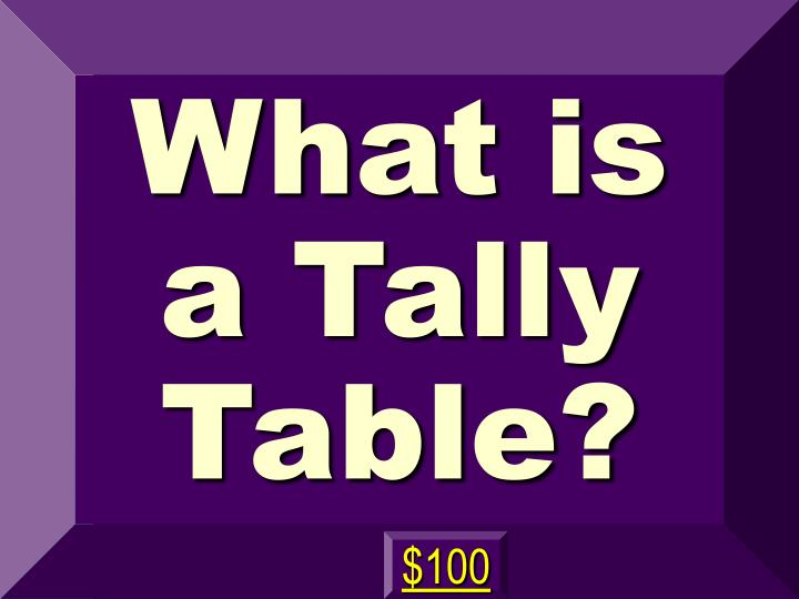 What is a Tally Table?