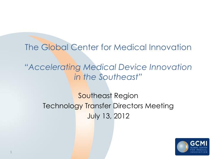 the global center for medical innovation accelerating medical device innovation in the southeast