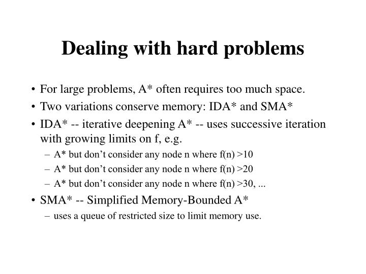 Dealing with hard problems