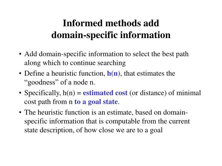 Informed methods add