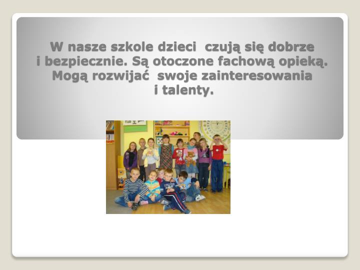 W nasze szkole dzieci  czują się dobrze