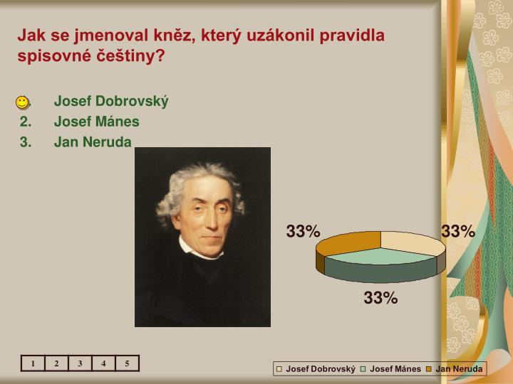 Jak se jmenoval kněz, který uzákonil pravidla spisovné češtiny?