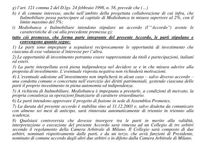 g) l'art. 121 comma 2 del D.lgs. 24 febbraio 1998, n. 58, prevede che (…)