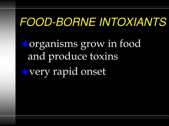 FOOD-BORNE INTOXIANTS