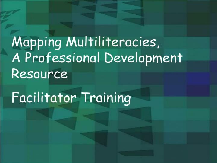 Mapping Multiliteracies,           A Professional Development Resource