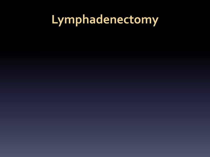 Lymphadenectomy