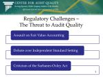 regulatory challenges the threat to audit quality