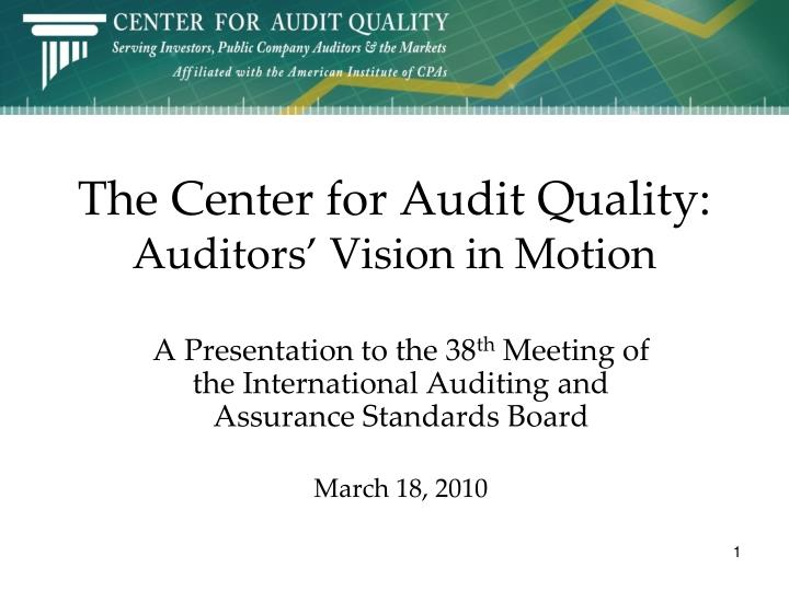 The center for audit quality auditors vision in motion