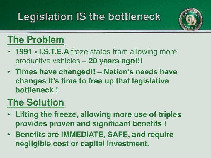 Legislation IS the bottleneck
