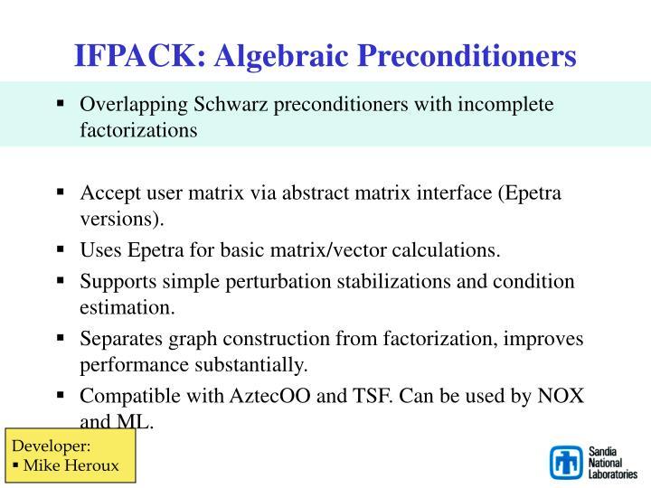 IFPACK: Algebraic Preconditioners
