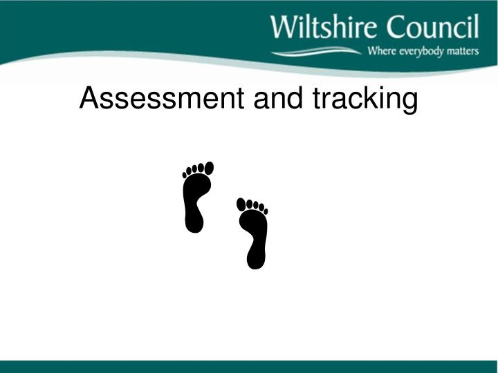 Assessment and tracking