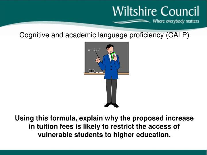 Cognitive and academic language proficiency (CALP)