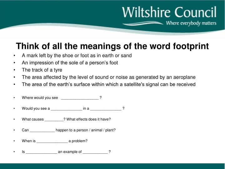 Think of all the meanings of the word footprint