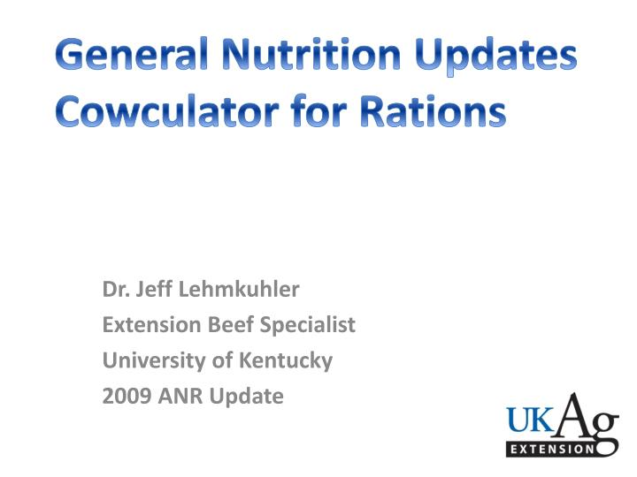 Dr jeff lehmkuhler extension beef specialist university of kentucky 2009 anr update