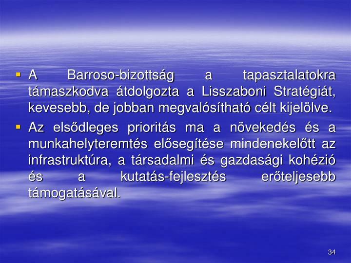 A Barroso-bizottsg a tapasztalatokra tmaszkodva tdolgozta a Lisszaboni Stratgit, kevesebb, de jobban megvalsthat clt kijellve.