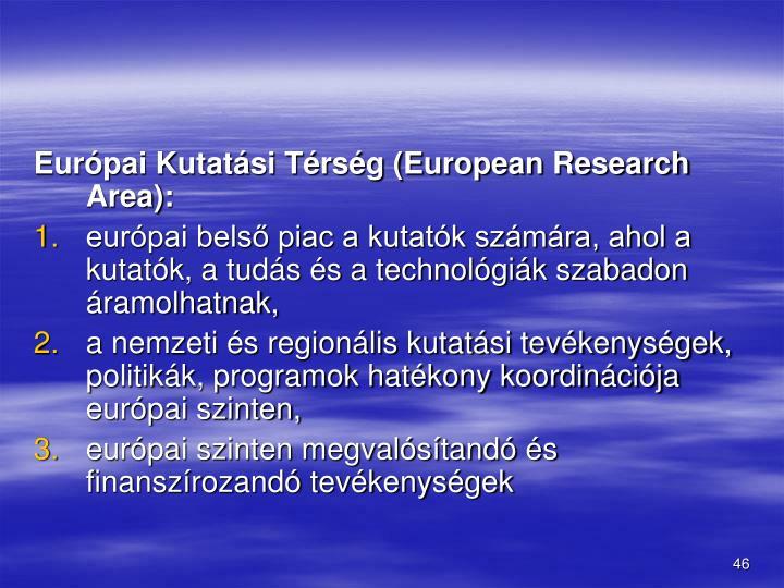 Eurpai Kutatsi Trsg (European Research Area):