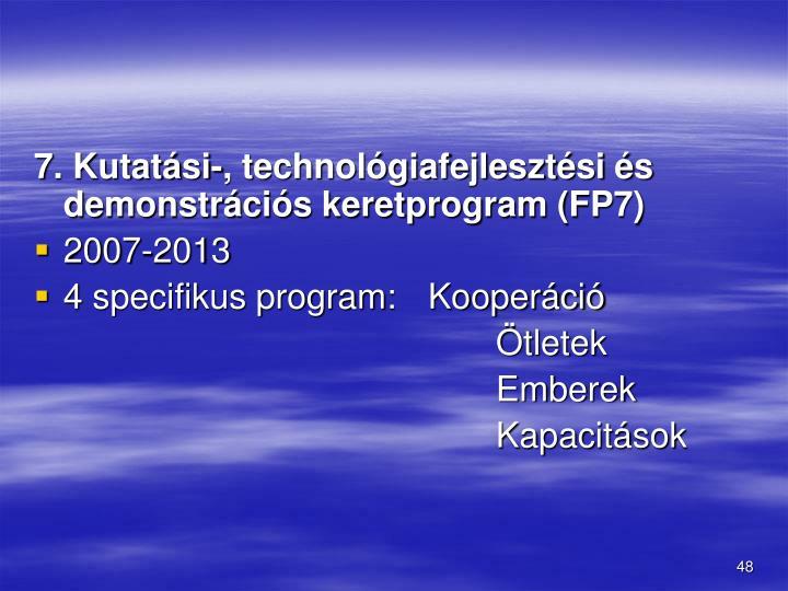 7. Kutatsi-, technolgiafejlesztsi s demonstrcis keretprogram (FP7)