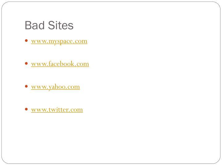 Bad Sites