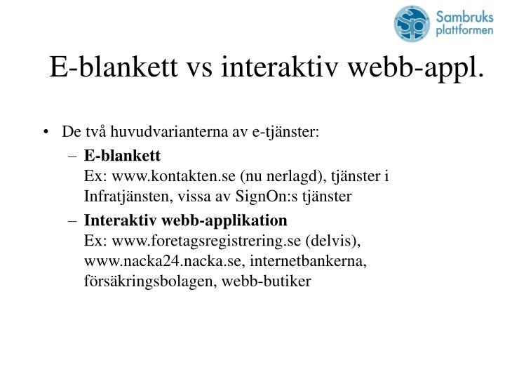 E-blankett vs interaktiv webb-appl.