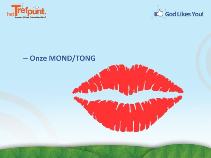 Onze MOND/TONG
