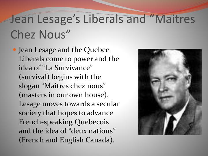 """Jean Lesage's Liberals and """""""