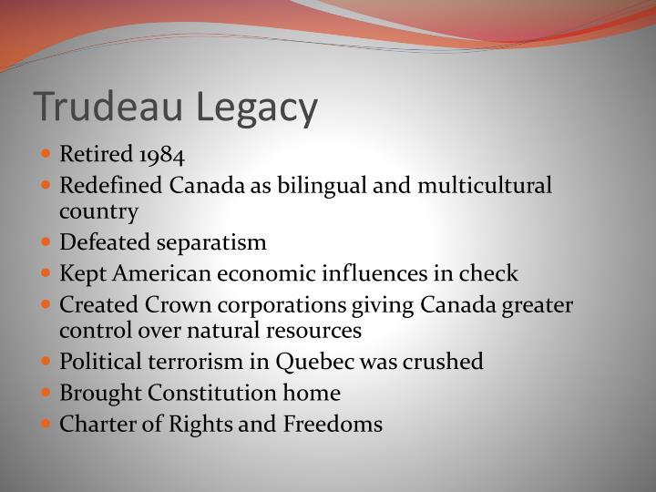 Trudeau Legacy