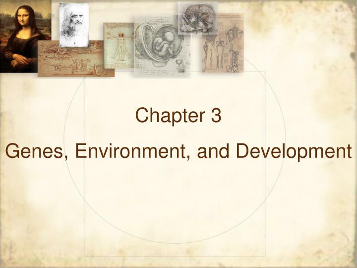 Chapter 3 genes environment and development