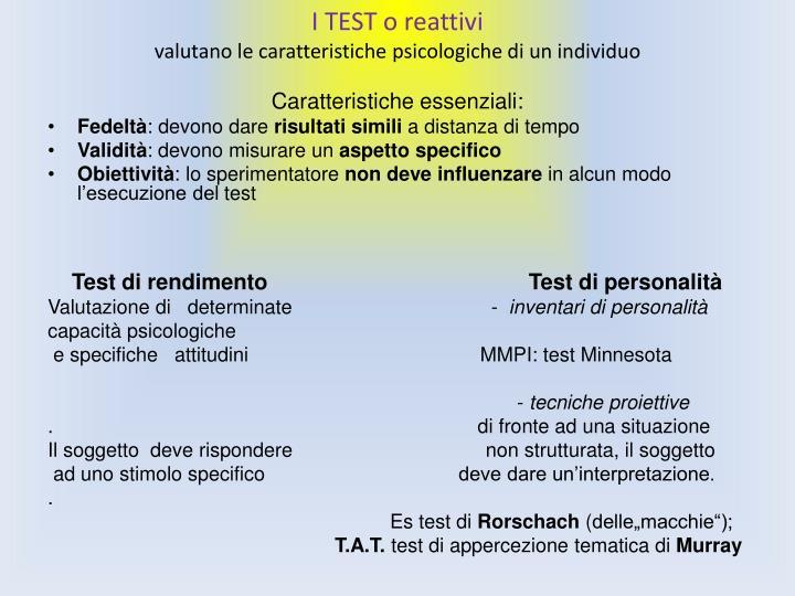 I TEST o reattivi