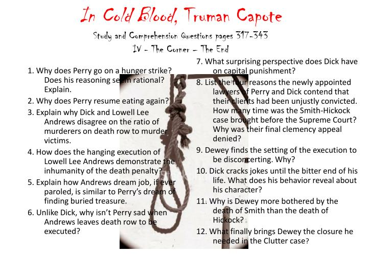 """a literary analysis of cold blood by truman capote Truman capote (born truman streckfus persons on september 30, 1924) was an american author, many of whose short stories, novels, plays, and nonfiction are recognized literary classics, including the novella breakfast at tiffany's (1958) and the true crime novel in cold blood (1966), which he labeled a """"nonfiction novel."""