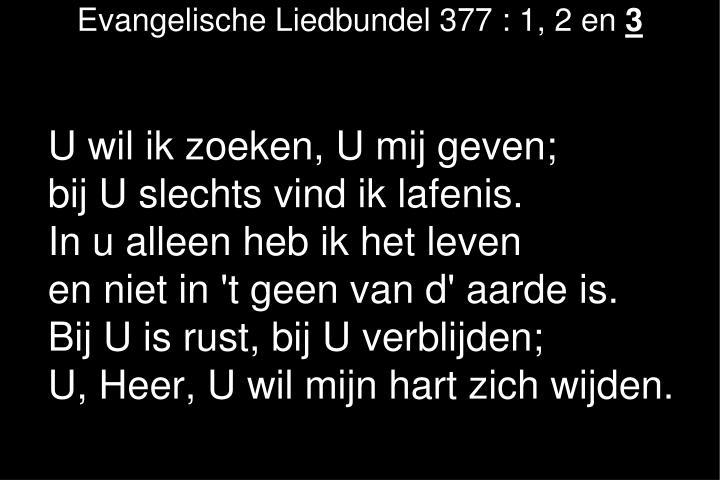 Evangelische Liedbundel 377 : 1, 2 en