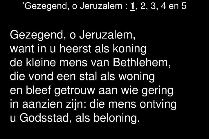 'Gezegend, o Jeruzalem :